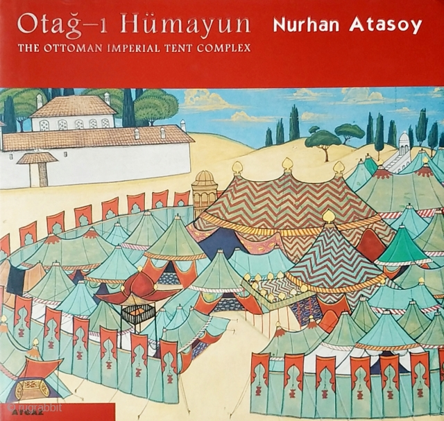 ATASOY, Nurhan. Otağ-i Hümayun. The Ottoman Imperial Tent Complex. Istanbul, MEPA, 2000, 1st ed., oblong 4to, 304 pp., numerous colour illus., cloth, dust-wrapper, slipcase.