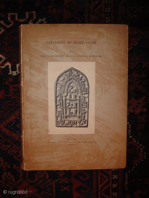 Catalogue of the Islamic museum in Cairo. Bois à épigraphes jusqu'à l'époque mamlouke. 1931. Very good condition. First edition. Very rare.