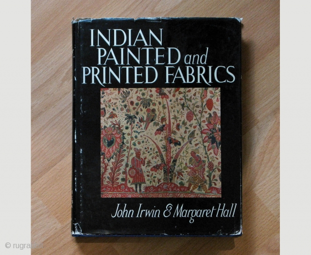 Indian Painted and Printed Fabrics Series: Historic Textiles Of India st the Calico Museum. Volume I. 