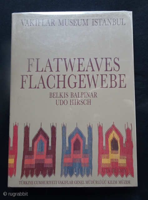 Flatweaves.  295 pp., 120 color plates.  Book and dj in very good conditioin, in Mylar. Balkinar/Hirsch. Many fine kilims are illustrated.