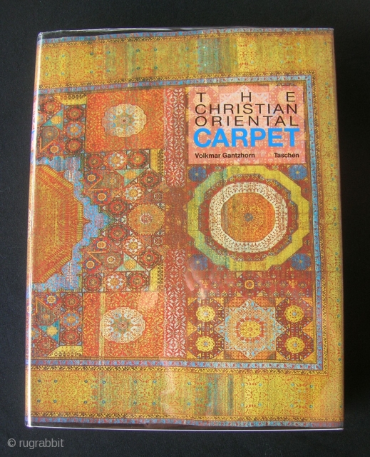 The Christian Oriental Carpet.  Volkmar Gantzhorn.  1991.  532 pp.; 708 color illustrations.  As new; dust jacket as new and in mylar.  USA only, please.