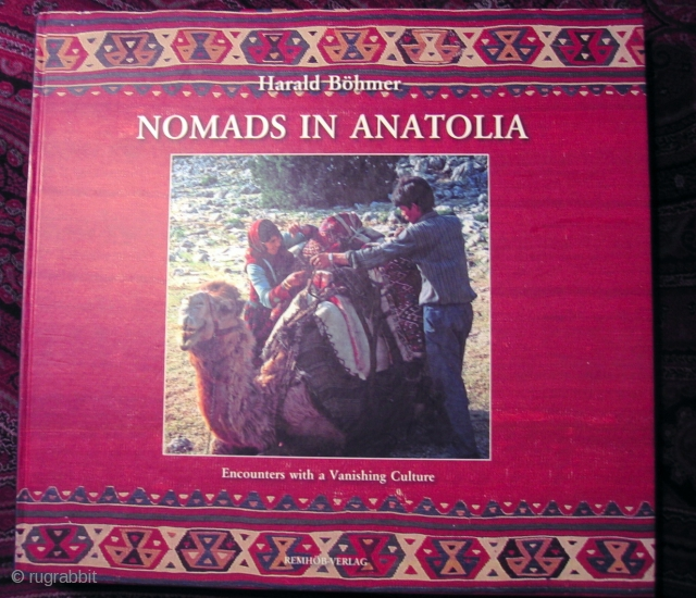 Nomads in Anatolia: Encounters with a Vanishing Culture By Harald Böhmer with Josephine Powell and Serife Atlihan Foreword by Walter B Denny Number of pages 320Number of pictures 542, charts 19, drawings 23.  'Buy this  ...