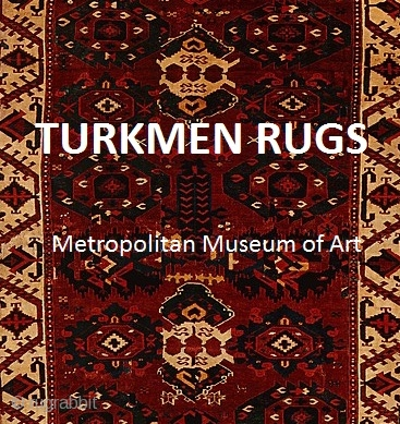A compilation of images and descriptions of Turkmen rugs from the Metropolitan Museum presented here for enjoyment and edification.
