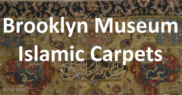 A compilation of images and descriptions from the Brooklyn Museum presented here for enjoyment and edification http://rugrabbit.com/node/51912