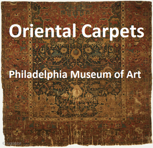 A compilation of images and descriptions from the Philadelphia Museum of Art presented here for enjoyment and edification  http://rugrabbit.com/node/51789