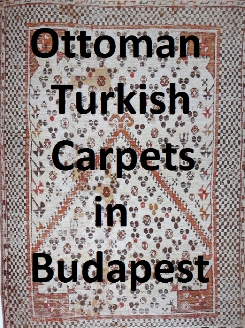a compilation of images of classic pieces from the Budapest Museum of Applied Arts presented here for enjoyment and edification. http://rugrabbit.com/content/ottoman-turkish-carpets-budapest