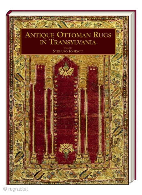Antique Ottoman Rugs in Transylvania (limited stock)  Today Transylvania continues to be the repository of the richest and best preserved corpus of Turkish carpets outside the Islamic world. Among them are almost  ...