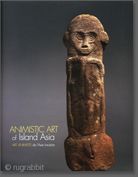 Animistic Art of Island Asia / Art animiste de l'Asie insulaire   is the summation of Thomas Murray's insights into the nature of art and consciousness as viewed through the art of the  ...