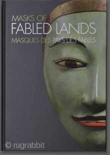 Masks of Fabled Lands / Masques des Pays des fables  is a visual and art historical inquiry primarily into two of the great mask traditions of Asia, those of  Indonesia and the  ...