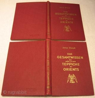 Julius Orendi, Das Gesamtwissen über Antike und Neue Teppiche. Vienna, 1930. First edition. Standard Work. Complete in two volumes. Volume 1: 280 text pages, 7 color plates, 2 folding maps. Volume 2:  ...
