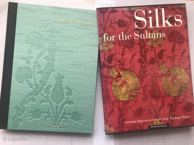 Book: Silks for the Sultans: Ottoman Imperial Garments from the Topkapi Palace Hardcover with Hard book slip by Ahmet Ertug and Patricia Baker and Hulya Tezcan and Jennifer Wearden  Fine Condition; It's been opened once.  Hardcover:  ...