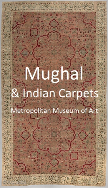 A compilation of images and descriptions of Indian carpets from the Metropolitan Museum of Art presented here for enjoyment and edification. http://rugrabbit.com/node/51612