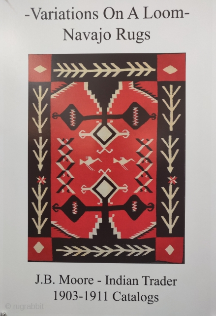 Navajo Weavings from the Catalogs of J. B. Moore,   An exhibition of pieces from The Robert & Anne Smith Collection  http://www.rugrabbit.com/content/jb-moore-navajo-rugs