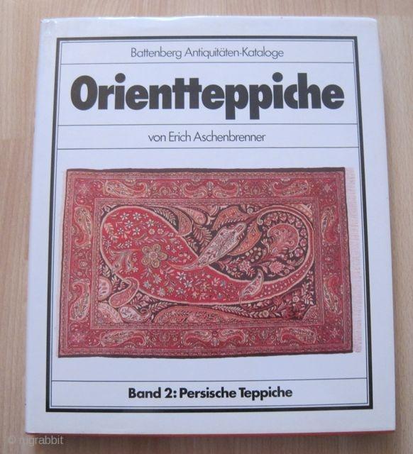 Orientteppiche von Erich Aschenbrenner, Band 2 Persische Teppiche