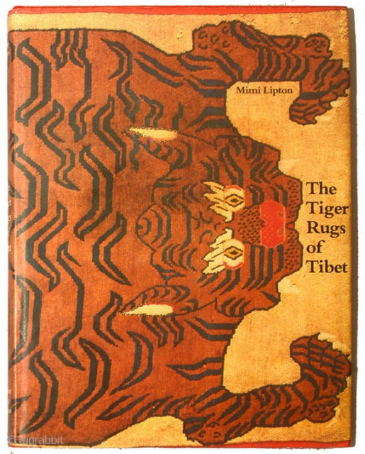 The Tiger Rugs of Tibet by Mimi Lipton (1988). Considered the definitive work on Tibetan tiger rugs when published, it is still the only book devoted solely to them. This copy is  ...