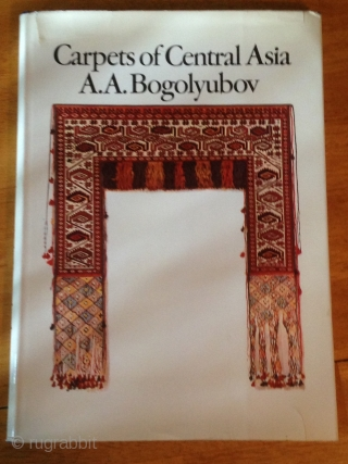 Carpets of Central Asia by A.A. Bogolyubov 1973 published by The Crosby Press. Near fine condition